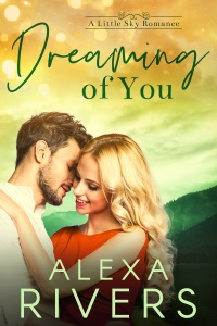 Dreaming of You (Little Sky Romance #5) by Alexa Rivers