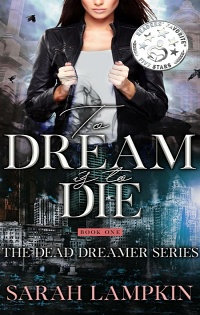 To Dream is To Die (Dead Dreamer #1) by Sarah Lampkin