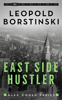 East Side Hustler (Alex Cohen #2) by Leopold Borstinski