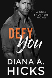 Defy You (Cole Brothers #6) by Diana A. Hicks