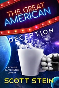 The Great American Deception by Scott Stein