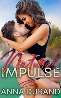Natural Impulse (Au Naturel Trilogy, Book 2) by Anna Durand