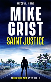 Saint Justice (A Christopher Wren Thriller #1) by Mike Grist