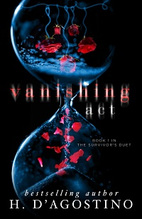Vanishing Act (The Survivor's Duet, #1) by H. D'Agostino