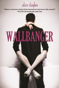 Wallbanger (The Cocktail Series Book 1) by Alice Clayton