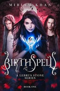 Birthspell (Lebrus Stone #1) by Miriam Khan