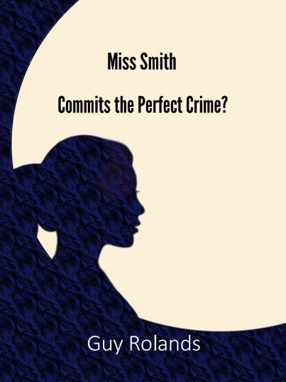 Miss Smith Commits the Perfect Crime