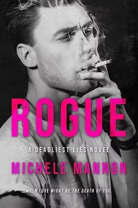 Rogue (Deadliest Lies #1) by Michele Mannon