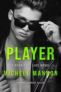 Player (Deadliest Lies #4) by Michele Mannon