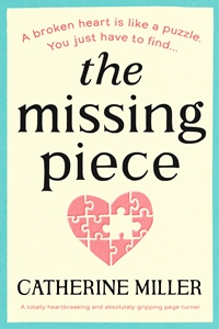 The Missing Piece by Catherine Miller