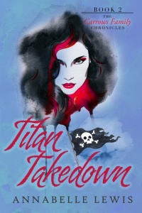 Titan Takedown (Carrows Family Chronicles, #2) by Annabelle Lewis
