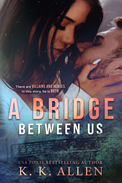 A Bridge Between Us