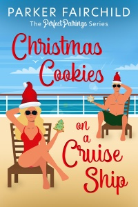 Christmas Cookies on a Cruise Ship (The Perfect Pairings Series #1) by Parker Fairchild