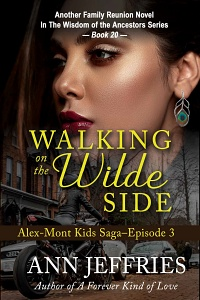 Walking on the Wilde Side (Alex-Mont Kids Saga, Episode 3) by Ann Jeffries