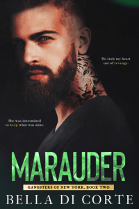 Marauder (Gangsters of New York, Book 2) by Bella di Corte