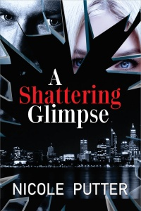 A Shattering Glimpse by Nicole Putter