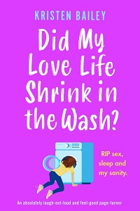 Did My Life Shrink in the Wash? by Kristen Bailey