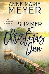 Summer At Christmas Inn (Ivy Springs #2) by Anne-Marie Meyer
