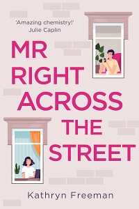 Mr. Right Across the Street by Kathryn Freeman