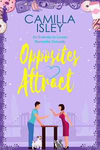 Opposites Attract (First Comes Love #1) by Camilla Isley