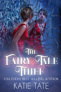 The Fairy Tale Thief by Katie Tate