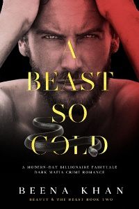 A Beast So Cold (Beauty & The Beast #2) by Beena Khan
