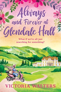 Always and Forever at Glendale Hall (Glendale Hall #4) by Victoria Walters