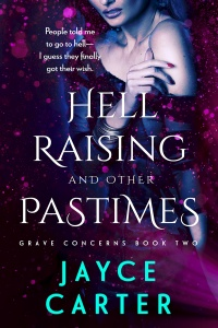 Hell Raising and Other Pastimes (Grave Concerns #2) by Jayce Carter