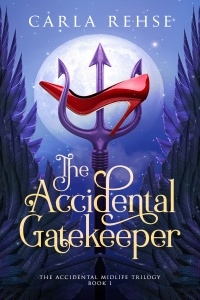 The Accidental Gatekeeper (The Accidental Midlife Trilogy #1) by Carla Rehse