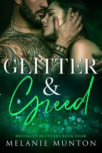 Glitter & Greed (Brooklyn Brothers #4) by Melanie Munton