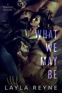 What We May Be by Layla Reyne