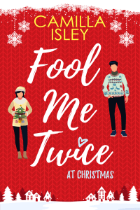 Fool Me Twice at Christmas by Camilla Isley