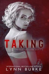 Taking (Forbidden Obsession #2) by Lynn Burke
