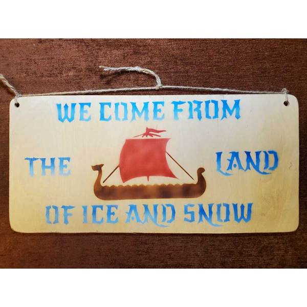 """""""We come from the land of ice and snow"""" sign by Eclectics Creations"""