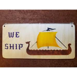 """We Ship"" sign by Eclectics Creations"