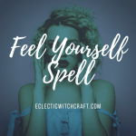Feel Yourself Spell to increase self confidence