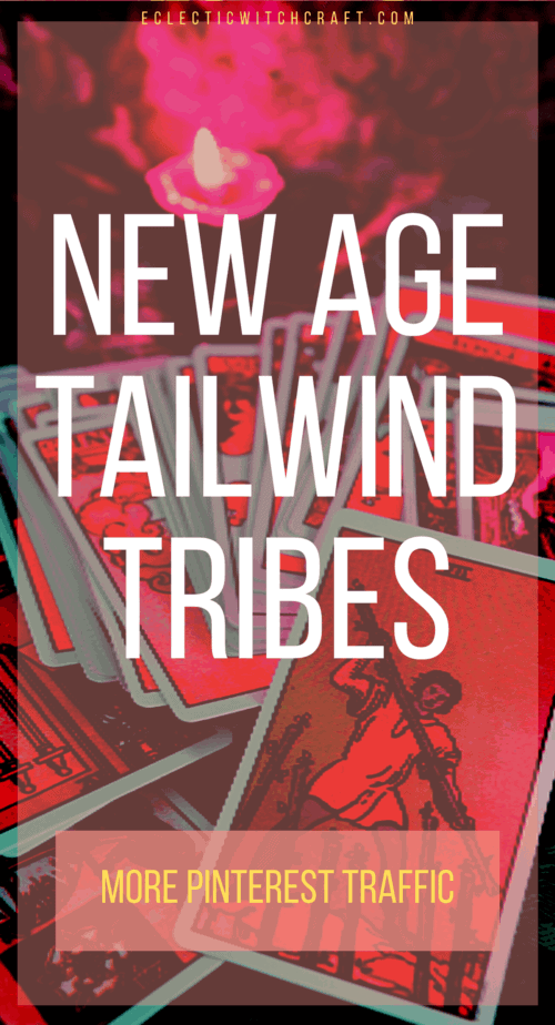 Join these new age Tailwind tribes to level up your Pinterest traffic and boost your views and sales! If you blog in the witchcraft niche, you really have to try this! | how to use tailwind | tailwind strategy | tailwind tribes for bloggers | using tailwind to boost traffic | tailwind for pinterest | tailwind for beginners | best tailwind tribes for bloggers | new age spirituality | new age sprituality | new age witch | how to start a blog | blogging tips #pagan #wicca #witchcraft #newage