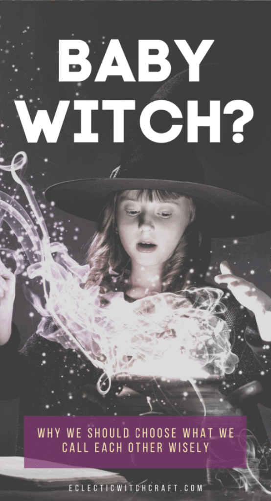 Words are magick, so we should choose what we call each other wisely. Do you want to be called a baby witch? #witch #witchcraft #pagan #wicca