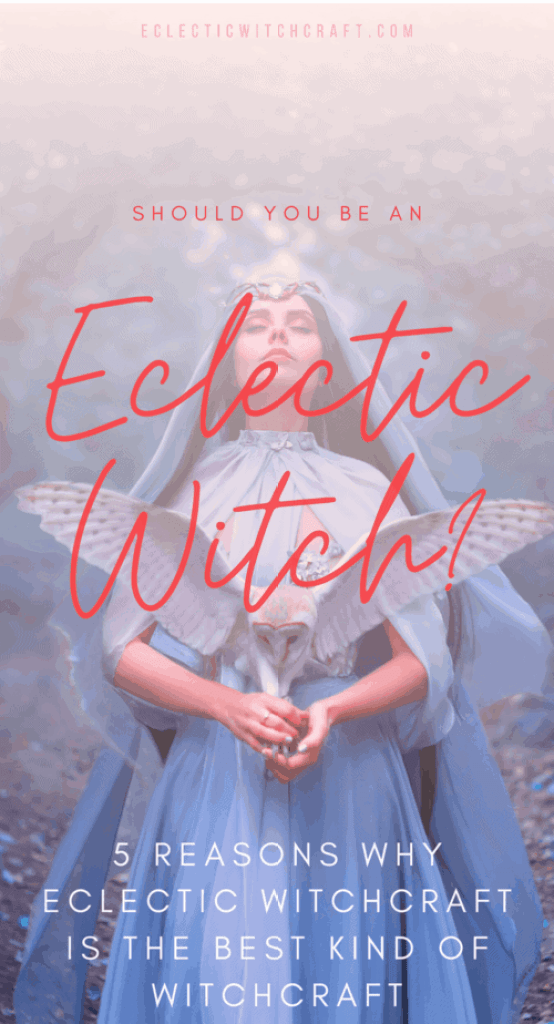 Is eclectic witchcraft right for you? Learn how becoming an eclectic witch can change your life. #witch #witchcraft #pagan #wicca