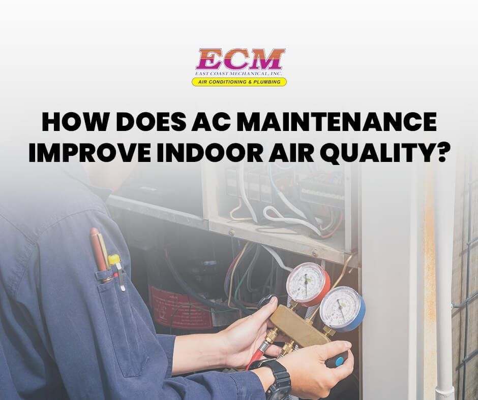 How Does AC Maintenance Improve Indoor Air Quality?