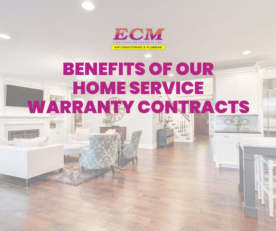 Benefits of ECM Home Service Warranty Contracts