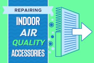 IAQ Accessory Repair