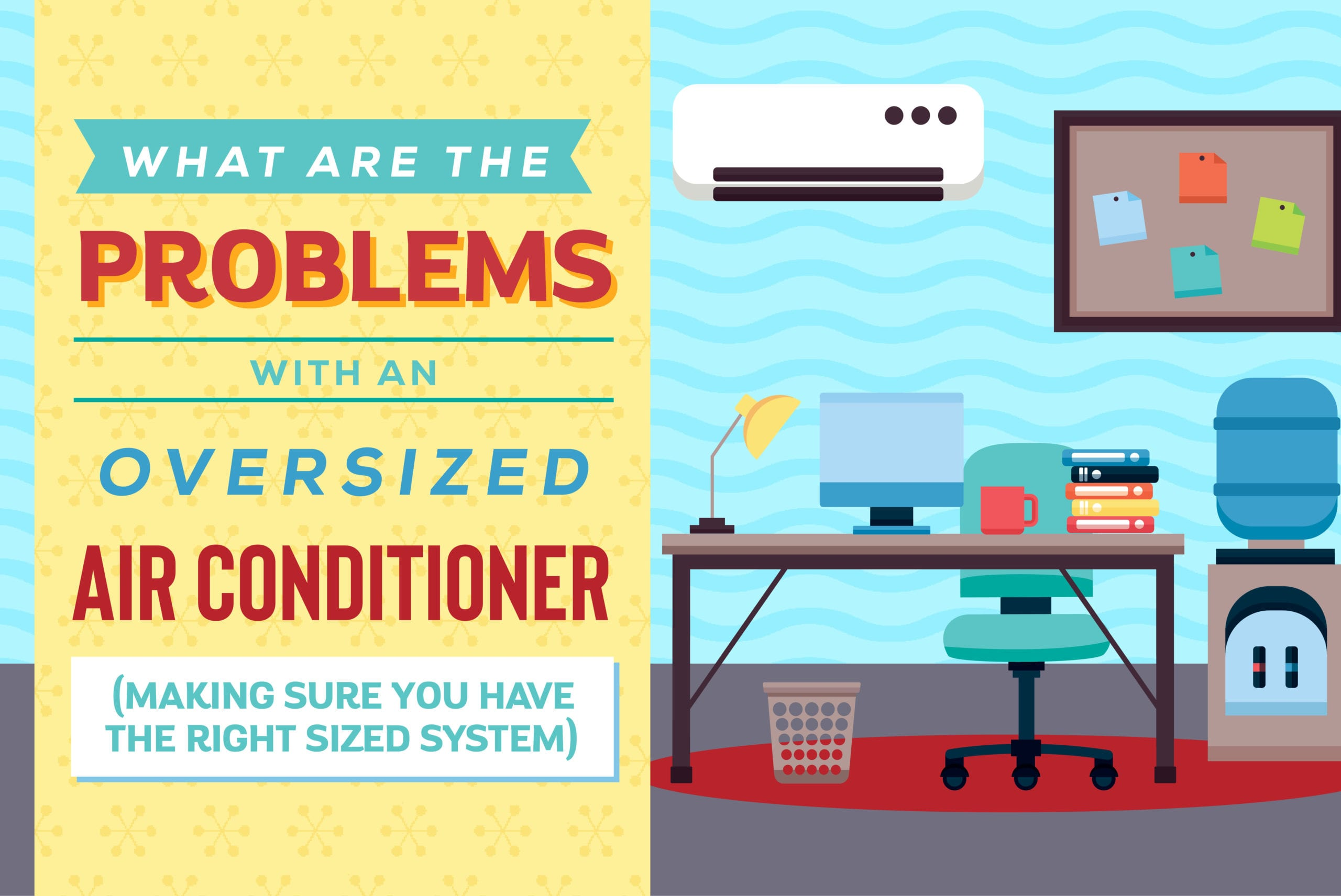 Problems With An Oversized Air Conditioner