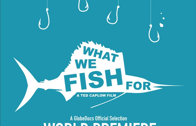 "World Premiere of ""What We Fish For"" – Dec 11th"