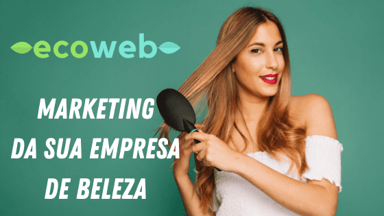 Ecoweb - Marketing para empresas de Beleza