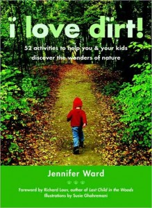 I Love Dirt by Jennifer Ward