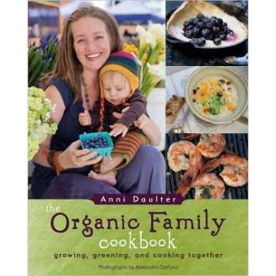 Eco-Friendly Products:  The Organic Family Cookbook