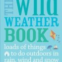 Green Children's Books:  The Wild Weather Book