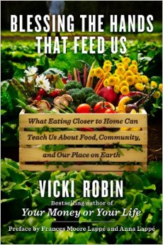 Taking the locavore movement to heart, bestselling author and social innovator Vicki Robin pledged for one month to eat only food sourced within a 10-mile radius of her home on Whidbey Island in Puget Sound, Washington.