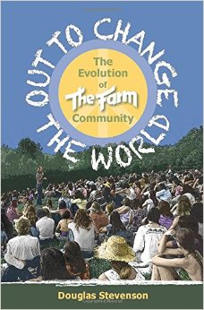 Out to Change the World:  The Evolution of The Farm Community